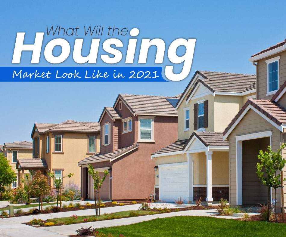 What Will the Housing Market Look Like in 2021?